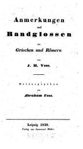 Anmerkungen und Randglossen zu Griechen und Römern
