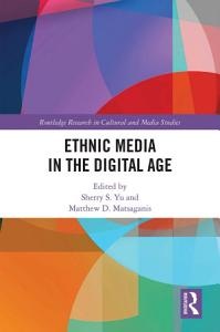 Ethnic Media in the Digital Age PDF