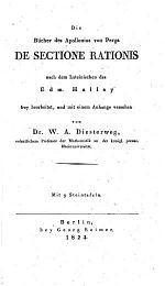 Die Bücher des Apollonius von Perga de sectione rationis nach dem Lateinischen des Edm. Halley frey bearbeitet, und mit einem Anhange versehen von Dr. W. A. Diesterweg, etc