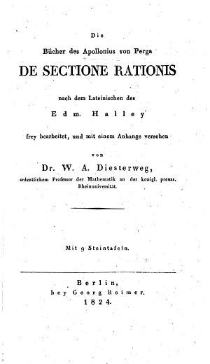 Die B  cher des Apollonius von Perga de sectione rationis nach dem Lateinischen des Edm  Halley frey bearbeitet  und mit einem Anhange versehen von Dr  W  A  Diesterweg  etc