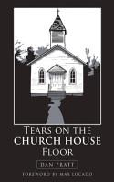 Tears on the Church House Floor PDF