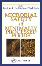 Microbial Safety of Minimally Processed Foods