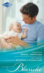 Médecin... bientôt papa - Un pédiatre à Treasure Creek