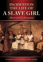Incidents in Thelife of a Slave Girl   Illustrated   Annotated PDF