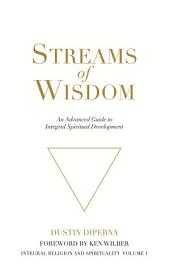 Streams of Wisdom: An Advanced Guide to Integral Spiritual Development