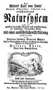 Des Ritters Carl von Linné vollständiges Natursystem: Th. Von den Amphibien