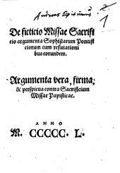 De fictitio missae sacrificio Argumenta Sophistarum pontificiorum
