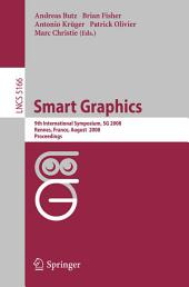 Smart Graphics: 9th International Symposium, SG 2008, Rennes, France, August 27-29, 2008, Proceedings