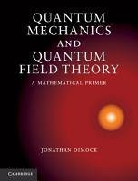 Quantum Mechanics and Quantum Field Theory PDF