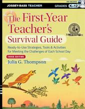 The First-Year Teacher's Survival Guide: Ready-to-Use Strategies, Tools and Activities for Meeting the Challenges of Each School Day, Edition 3