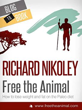 Free The Animal  Weight Loss With The Paleo Diet  aka The Caveman Diet  PDF