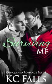 Surviving Me: Conquered Romance 1