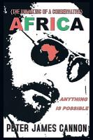 The Unmaking of a Conservative AFRICA ANYTHING IS POSSIBLE PDF