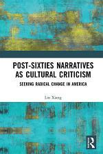 Post-Sixties Narratives as Cultural Criticism