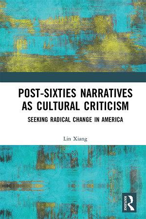 Post Sixties Narratives as Cultural Criticism