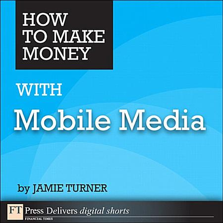 How to Make Money with Mobile Media PDF