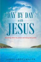 Day by Day with Jesus  Remembering Christ s true promises and realizing God s presence PDF