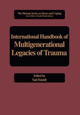 International Handbook of Multigenerational Legacies of Trauma PDF