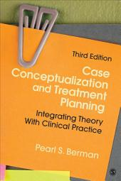 Case Conceptualization and Treatment Planning: Integrating Theory With Clinical Practice, Edition 3