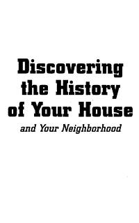 Discovering the History of Your House and Your Neighborhood Book