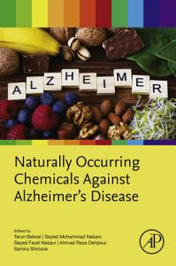 Naturally Occurring Chemicals against Alzheimer   s Disease