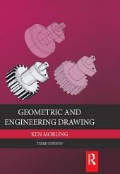 Geometric and Engineering Drawing 3E: Edition 3