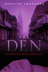 The Den Book 1 In The Vampire S Witch Saga  Book PDF