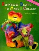 Rainbow Bears to Make and Collect
