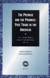 The Premise and the Promise: Free Trade in the Americas