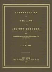 Commentaries on the Laws of the Ancient Hebrews: With an Introductory Essay on Civil Society and Government