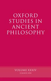 Oxford Studies in Ancient Philosophy : Volume XXXIV: Volume 34