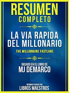 Resumen Completo  La V  a R  pida Del Millonario  The Millionaire Fastlane  PDF
