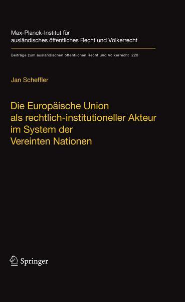 Die Europaische Union Als Rechtlich Institutioneller Akteur Im System Der Vereinten Nationen