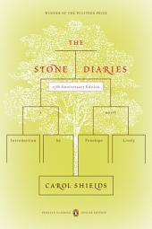 The Stone Diaries: (Penguin Classics Deluxe Edition)
