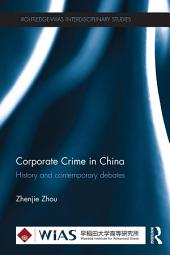 Corporate Crime in China: History and contemporary debates