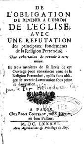 De l'obligation de revenir à l'union de l'Église, avec une réfutation des principaux fondements de la religion prétendue réformée