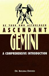 Be Your Own Astrologer: Ascendant Gemini a Comprehensive Introduction