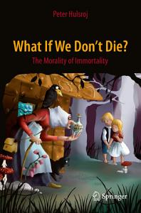 What If We Don't Die?