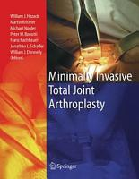 Minimally Invasive Total Joint Arthroplasty PDF