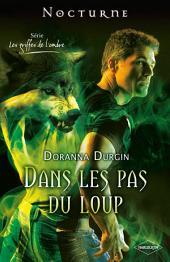 """Dans les pas du loup: Trilogie """"Les griffes de l'ombre"""""""