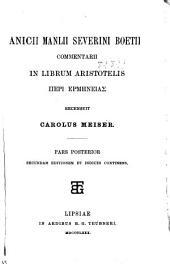 Anicii Manlii Severini Boetii Commentarii in librum Aristotelis [Peri ermēneias.]: Volume 1