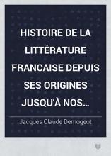 Histoire de la litt  rature francaise depuis ses origines jusqu    nos jours PDF