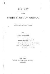 History of the United States of America Under the Constitution: 1831-1847. 1889