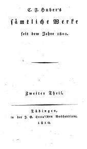 Sämtliche Werke seit dem Jahre 1802: nebst seiner Biographie, Band 2