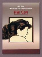 All You Wanted To Know About Hair Care PDF