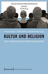 Kultur und Religion: Eine interdisziplinäre Bestandsaufnahme