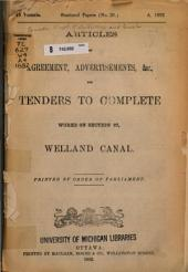 Articles of Agreement, Advertisements, &c., for Tenders to Complete Works on Section 27, Welland Canal. Printed by Order of Parliament