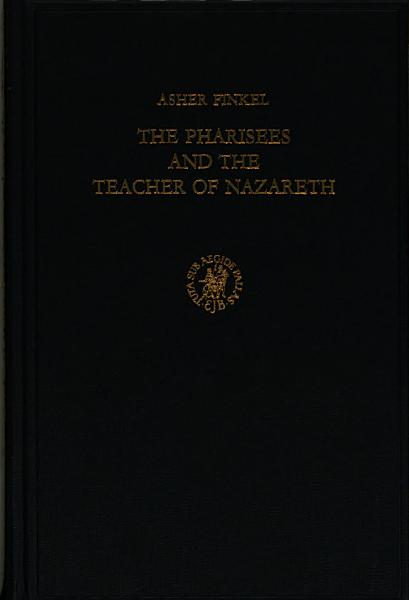 The Pharisees and the Teacher of Nazareth