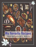 My Favorite Recipes    Blank Recipe Book to Write In