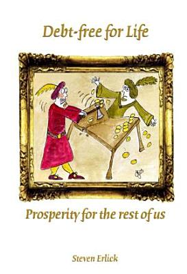 Debt free for Life  Prosperity for the rest of us